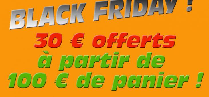 C'est le Black Friday ! Je vous offre 30 €